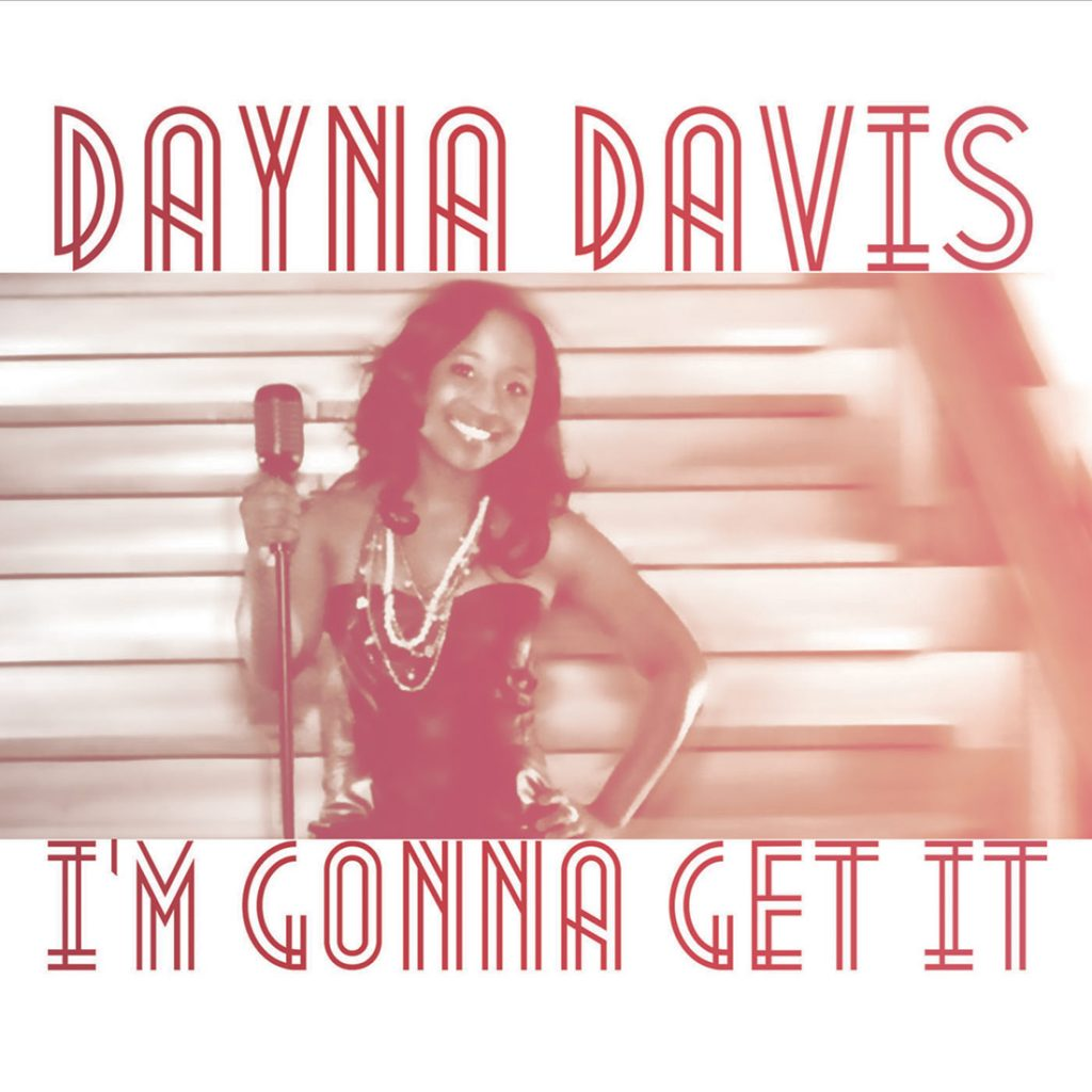 I'm Gonna Get It - A Song by Dayna R. Davis