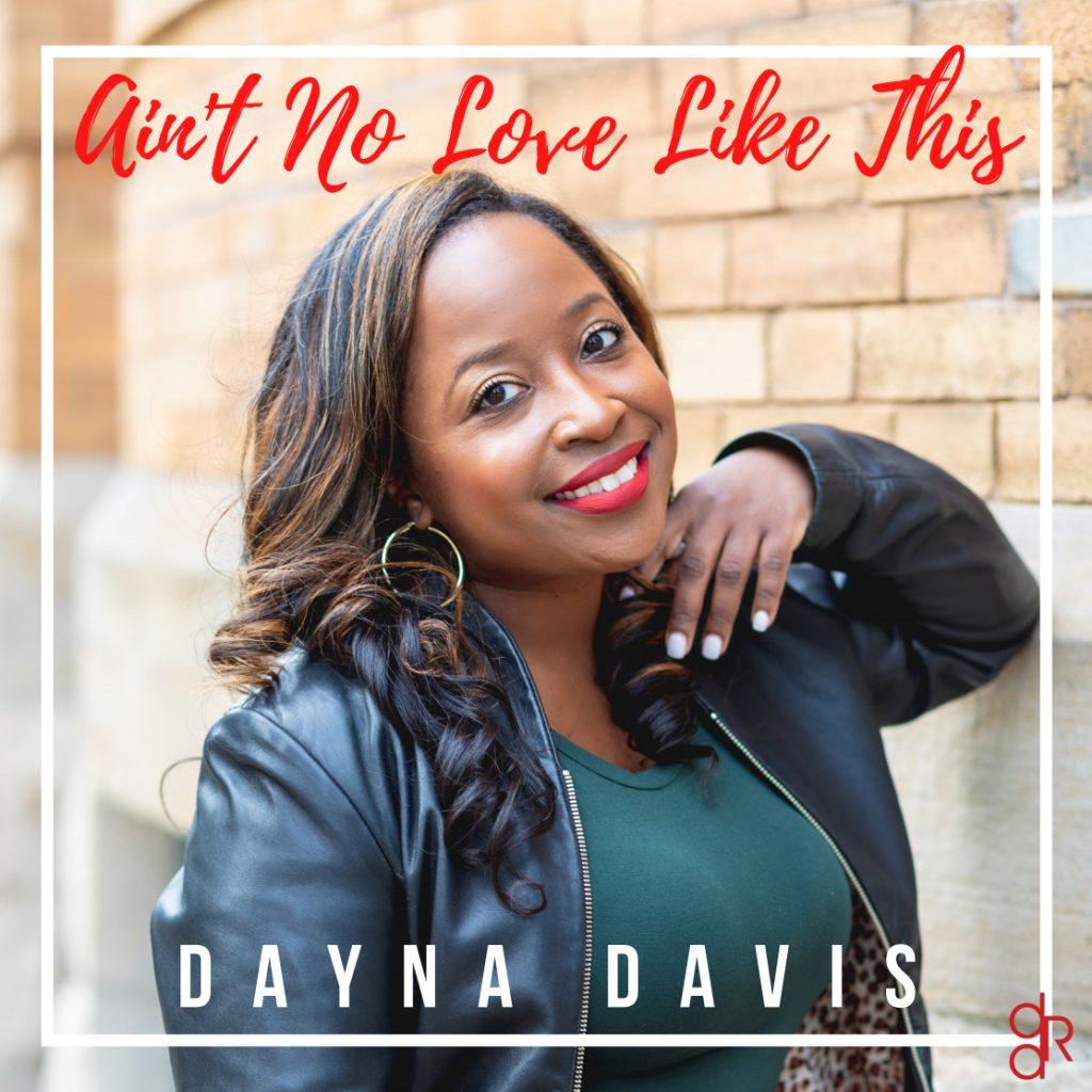 Ain't No Love Like This album cover - Dayna R. Davis